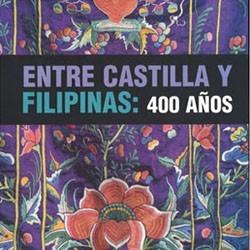 ENTRE CASTILLA Y FILIPINAS:...