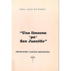 "UNA LIMOSNA ""PA"" SAN JUANILLO"
